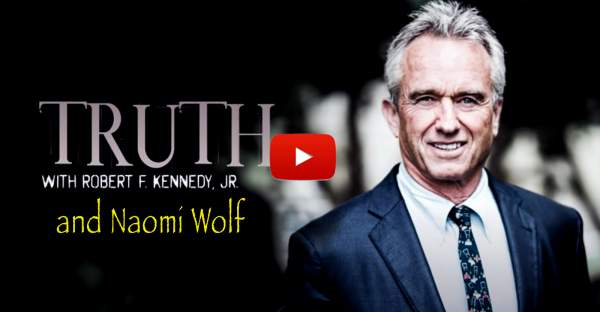 'TRUTH' With RFK, Jr. and Naomi Wolf: Fighting for Our Constitutional Rights • Children's Health Defense