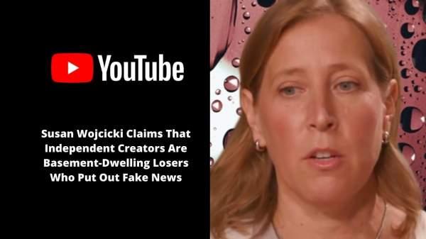Susan Wojcicki Claims That Independent Creators … · J …