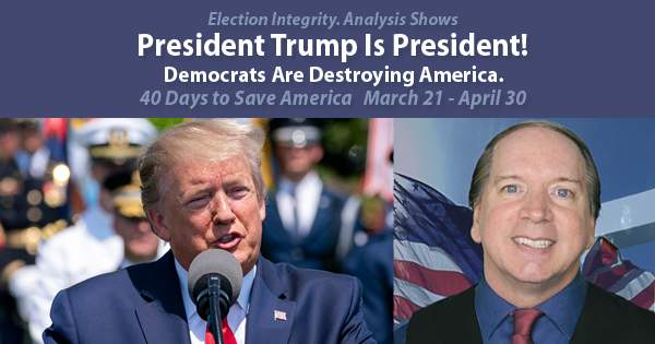 4/1: Demand Election Integrity. Analysis Shows President Trump Is President! Democrats Are Destroying America. - Steven Andrew, Pastor of USA Christian Church