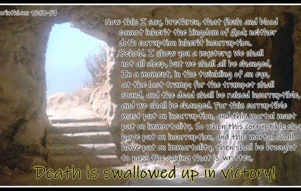 The Threes Resurrections: First, Faith, Future Part 3 Future Resurrection - I Corinthians 15:50-58