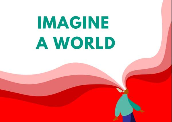 Imagine a World... without fear, filled with creativity, and where we can all find common ground - UK CHRISTIAN