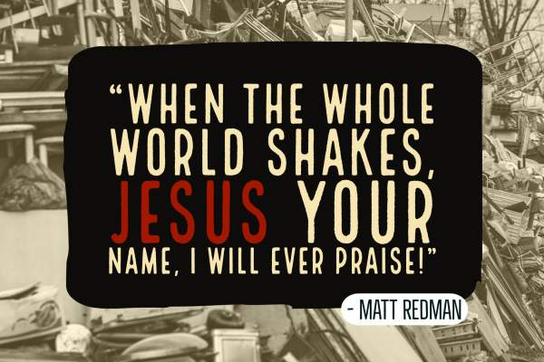 Matt Redman song, 'Jesus Your Name' couldn't be more timely, as 'whole world shakes' - UK CHRISTIAN