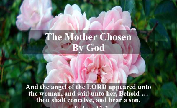 Meet Me At Calvary: The Mother Chosen By God (Mother's Day Message 05092021)  Judges 13:1-6