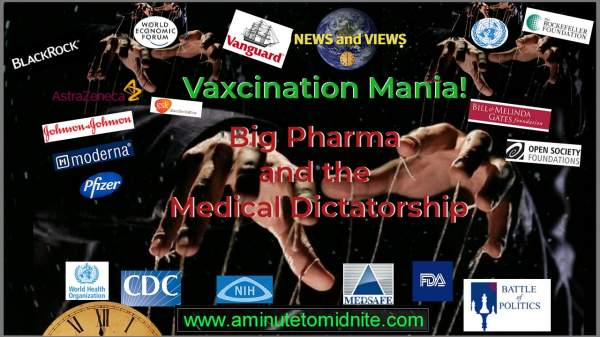 Vaxcination Mania and the Rise of a Medical Dictatorship   aminutetomidnite