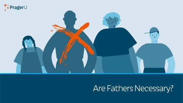 Are Fathers Necessary? - The Washington Standard