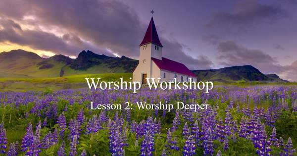 Meet Me At Calvary: Worship Workshop Session 2: Worship Deeper by…