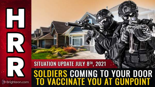 Soon, FEMA squads and U.S. soldiers will be coming to your door to vaccinate you at gunpoint (or drag you away to a covid death camp) – NaturalNews.com