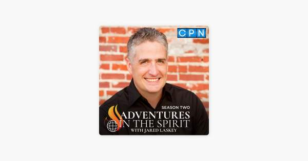 Adventures in The Spirit with Jared Laskey: John Burton on Riots and Remnant Revivalists (Ep. 61) on Apple Podcasts