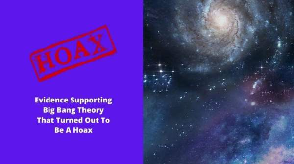 Evidence Supporting Big Bang Theory That Turned Out To Be A Hoax
