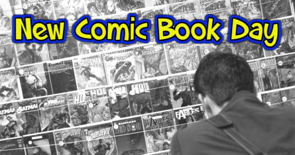 New Comic Book Day Checklist: August 25, 2021 - The Week In Nerd