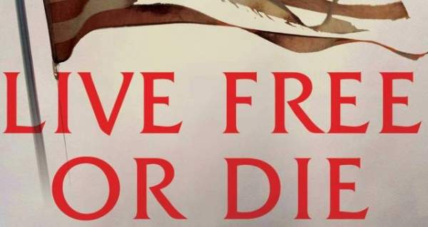 Democrats Are DEMANDING to Cancel Classic American Motto 'Live Free or Die'