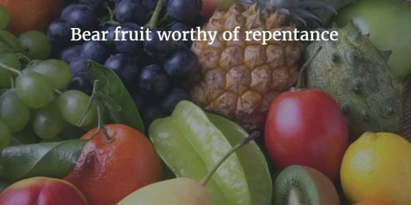 Worthy Fruits – Daily Manna