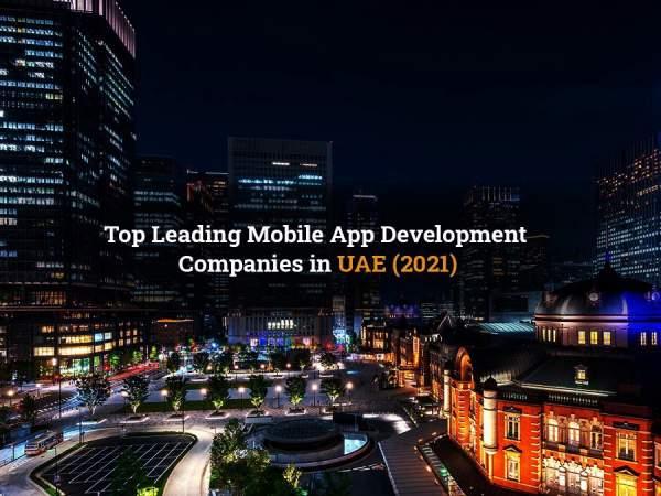 Top Mobile App Development Companies in Dubai, UAE in 2021