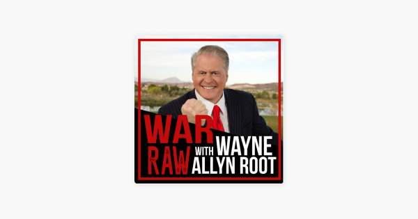 The WAR RAW Podcast hosted by Wayne Allyn Root: Weekly Podcast: WAR's TOP 10 - Elections, the Border, and the Mandate on Apple Podcasts