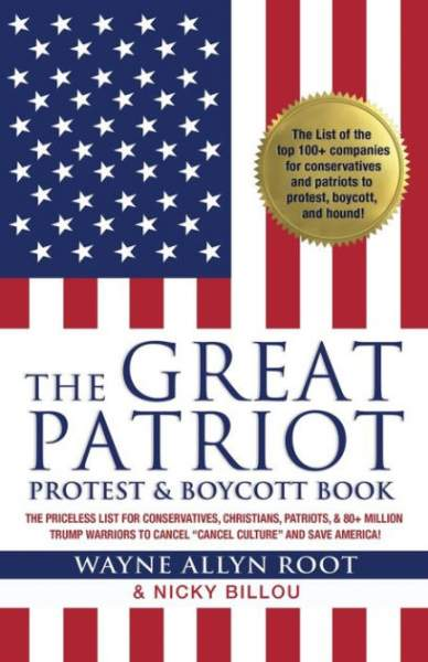 The Great Patriot Protest and Boycott Book: The Priceless List for Conservatives, Christians, Patriots, and 80+ Million Trump Warriors to Cancel Cancel Culture and Save America! by Wayne Allyn Root,  Nicky Billou, Paperback | Barnes & Noble®