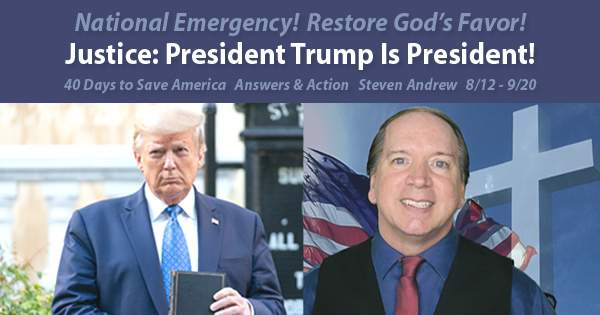 Join Steven Andrew to Restore God's Favor to Put President Trump in the White House Now!