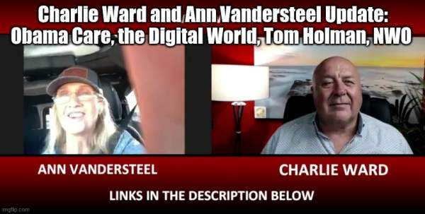Charlie Ward and Ann Vandersteel Update: Obama Care, the Digital World, Tom Holman, NWO  (Video) | Alternative | Before It's News