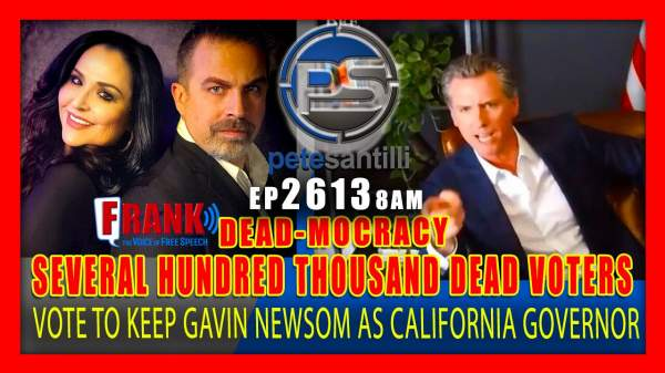 EP 2613-8AM BREAKING: SEVERAL HUNDRED THOUSAND DEAD PEOPLE VOTE TO KEEP GAVIN NEWSOM