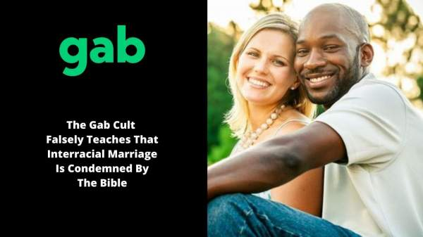 The Gab Cult Falsely Teaches That Interracial Ma … · J …
