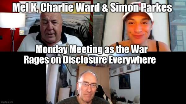 Mel K, Charlie Ward & Simon Parkes Monday Meeting as the War Rages on Disclosure Everywhere  (Video) | Alternative | Before It's News