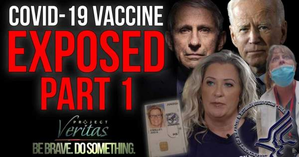 Federal Govt Whistleblower Goes Public with Secret Recordings: 'Government Doesn't Want to Show the [COVID] Vaccine is Full of Sh*t'; 'Shove' Adverse Effect Reporting 'Under the Mat' | Project Veritas
