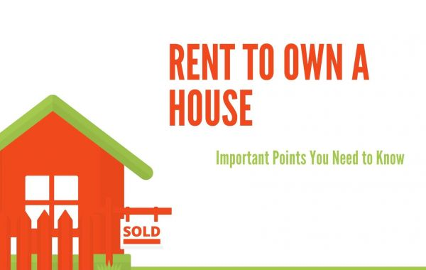 Rent to Own a House—Important Points You Need to Know