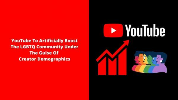 YouTube To Artificially Boost The LGBTQ Communit … · J …