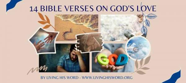 14 Bible Verses on God's Love. Where is God During these Hard Times? - Living His Word