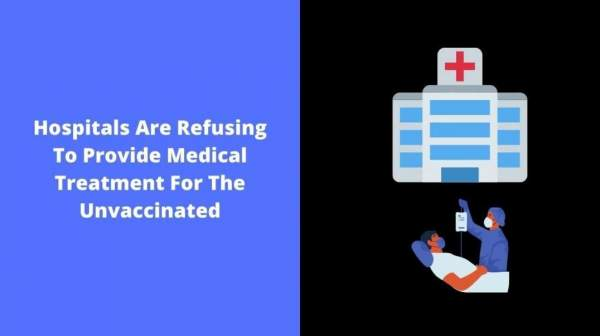 Hospitals Are Refusing To Provide Medical Treatment For The Unvaccinated