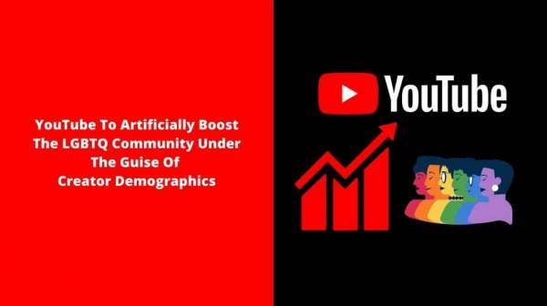 YouTube To Artificially Boost The LGBTQ Community Under The Guise Of Creator Demographics